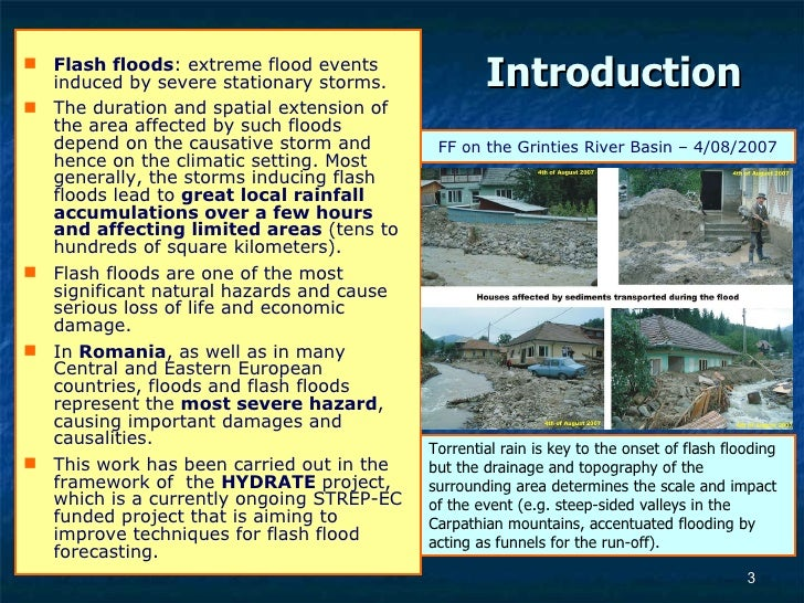 conclusion about flash floods Climate change is expected to affect flooding through changes in rainfall, temperature, sea level and river processes climate change will exacerbate the existing effects of flooding on infrastructure and community services, including roads, stormwater and wastewater systems and drainage, river flood mitigation works, and private and public assets including houses, businesses.
