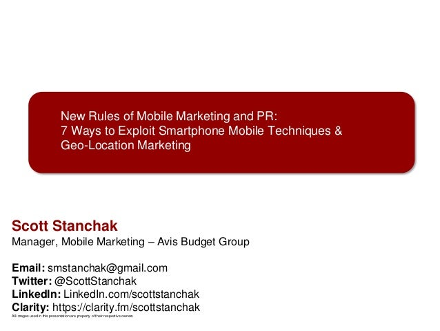 New Rules of Mobile Marketing and PR: 7 Ways to Exploit Smartphone Mobile Techniques & Geo-Location Marketing  Scott Stanc...