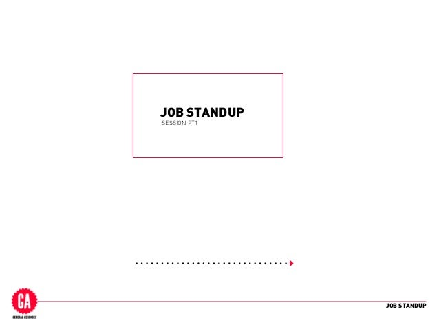 JOB STANDUP JOB STANDUP SESSION PT1
