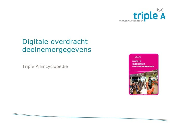 Digitale overdrachtdeelnemergegevensTriple A Encyclopedie