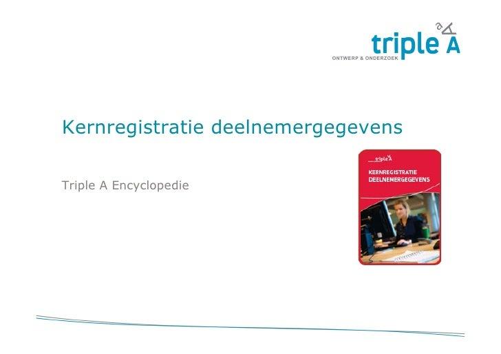 Kernregistratie deelnemergegevensTriple A Encyclopedie