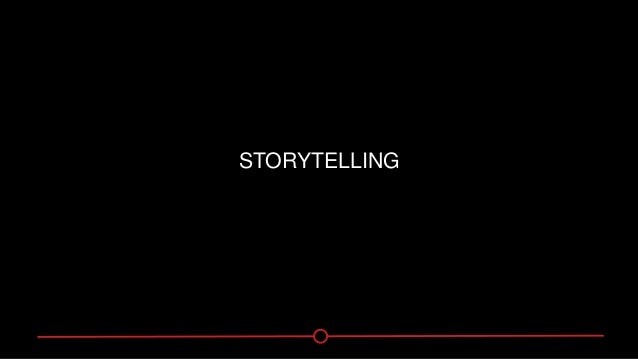 Storytelling Embody a Concept Make it Personal Use Nouns Show Outcome