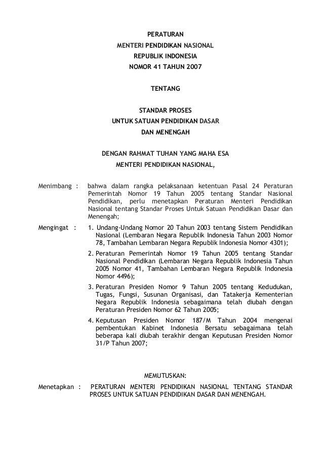 PERATURANMENTERI PENDIDIKAN NASIONALREPUBLIK INDONESIANOMOR 41 TAHUN 2007TENTANGSTANDAR PROSESUNTUK SATUAN PENDIDIKAN DASA...