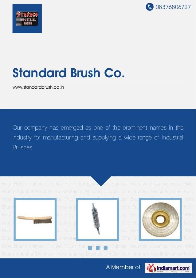 08376806727A Member ofStandard Brush Co.www.standardbrush.co.inIndustrial Brushes Housekeeping Brushes Circular Wire Brush...