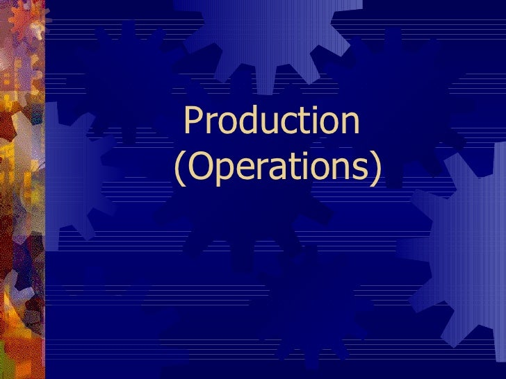 Production  (Operations)