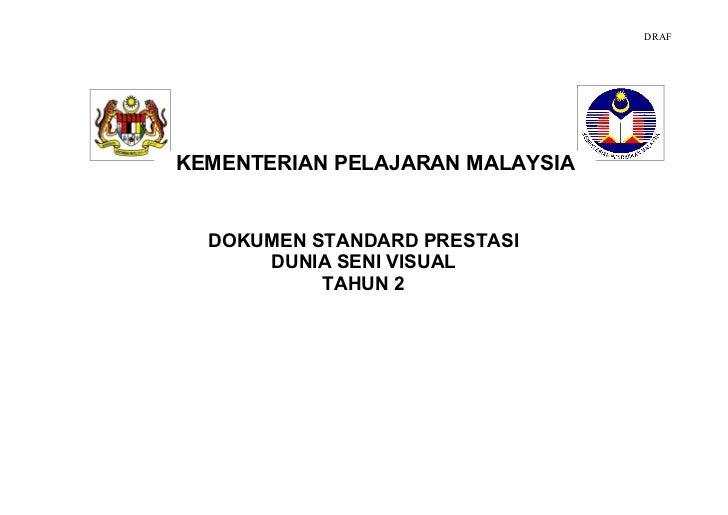 DRAFKEMENTERIAN PELAJARAN MALAYSIA  DOKUMEN STANDARD PRESTASI      DUNIA SENI VISUAL           TAHUN 2         STANDARD PR...