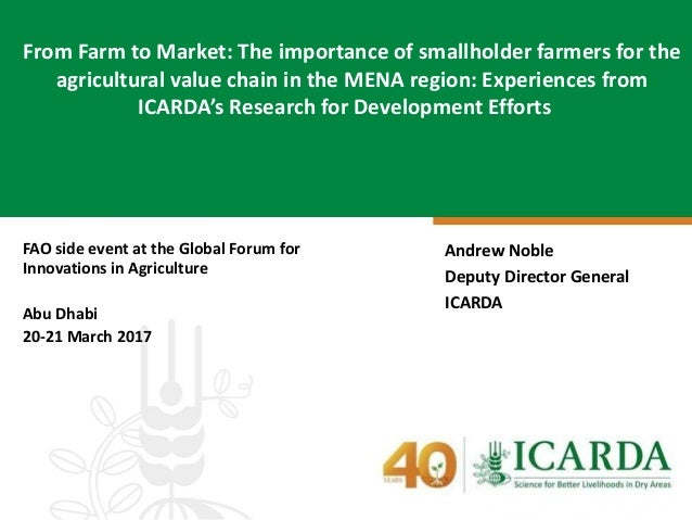 FAO side event at the Global Forum for Innovations in Agriculture Abu Dhabi 20-21 March 2017 From Farm to Market: The impo...