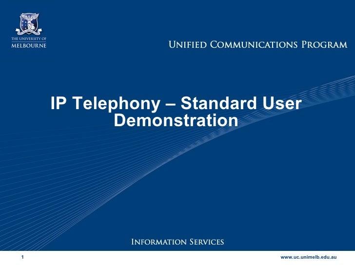 IP Telephony – Standard User Demonstration