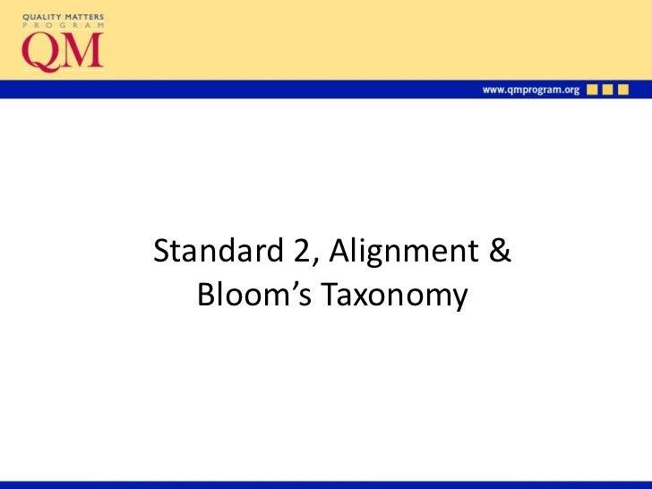 Standard 2, Alignment &   Bloom's Taxonomy