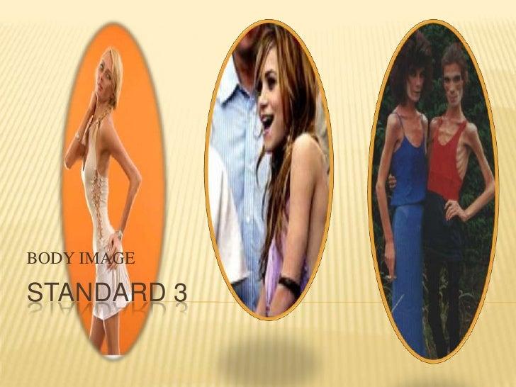 Standard 3<br />BODY IMAGE<br />