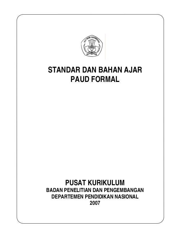 STANDAR DAN BAHAN AJAR      PAUD FORMAL           PUSAT KURIKULUM BADAN PENELITIAN DAN PENGEMBANGAN   DEPARTEMEN PENDIDIKA...