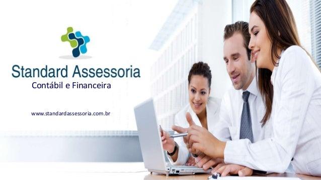 Contábil e Financeira www.standardassessoria.com.br
