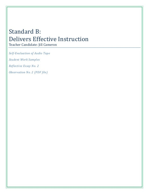 Standard B:Delivers Effective InstructionTeacher Candidate: Jill CameronSelf-Evaluation of Audio TapeStudent Work SamplesR...