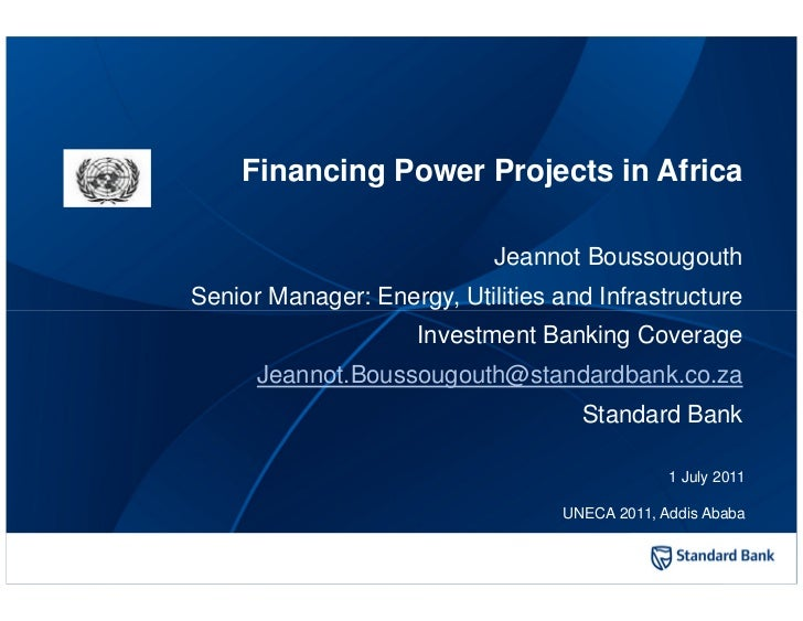 Financing Power Projects in Africa                            Jeannot BoussougouthSenior Manager: Energy, Utilities and In...