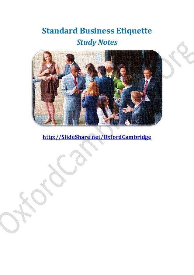Standard Business Etiquette Study Notes http://SlideShare.net/OxfordCambridge