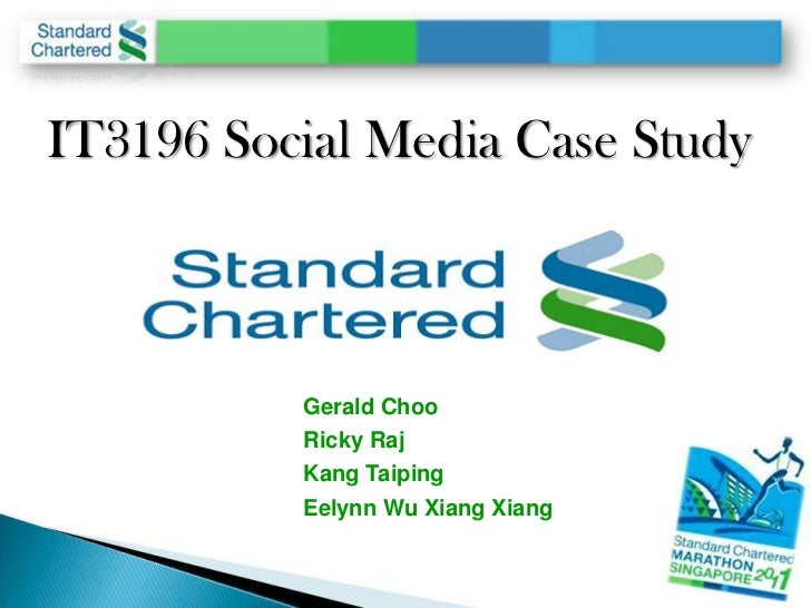 IT3196 Social Media Case Study          Gerald Choo          Ricky Raj          Kang Taiping          Eelynn Wu Xiang Xiang