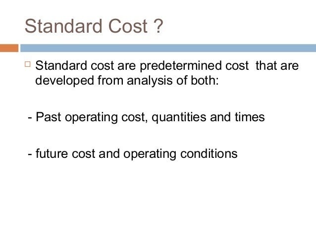 discuss standard costing used management planning and cont Cost accounting is used to determine planning and control (cont) standard cost system may be used with either a job order or a.