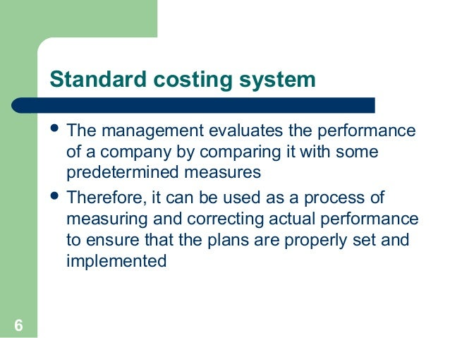 basic costing and standard costing Implementation of standard cost to secure the right operational behaviour and transparency in reporting.