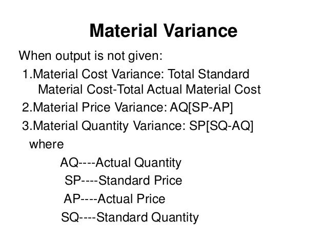 standard costing and variance analysis Standard costing is a part of costing a standard price is fixed for the materials & difference between standard cost and actual cost is termed as variance.