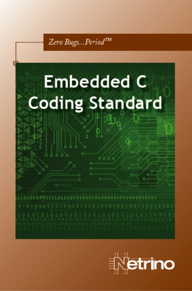 www.netrino.com 1 Embedded C Coding Standard Table of Contents Introduction..................................................