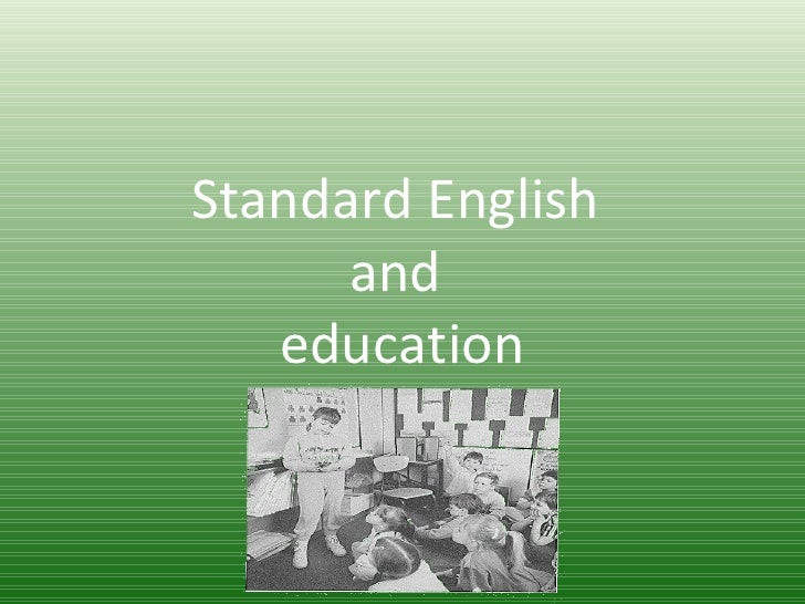 Standard English  and  education