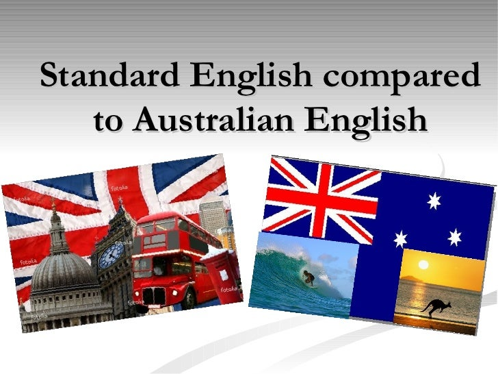 Standard English compared to Australian English