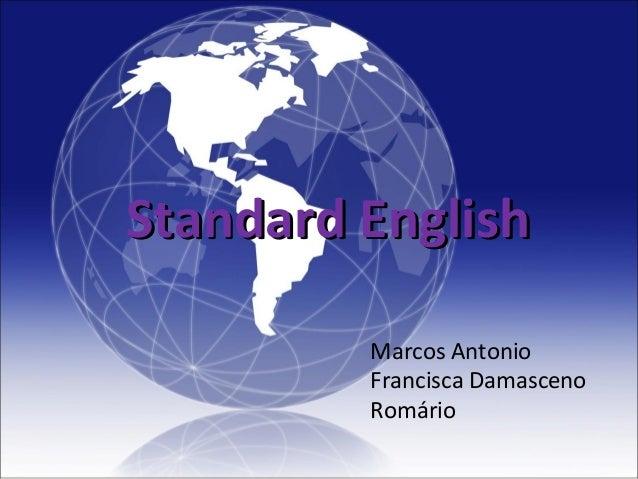 Standard EnglishStandard English Marcos Antonio Francisca Damasceno Romário