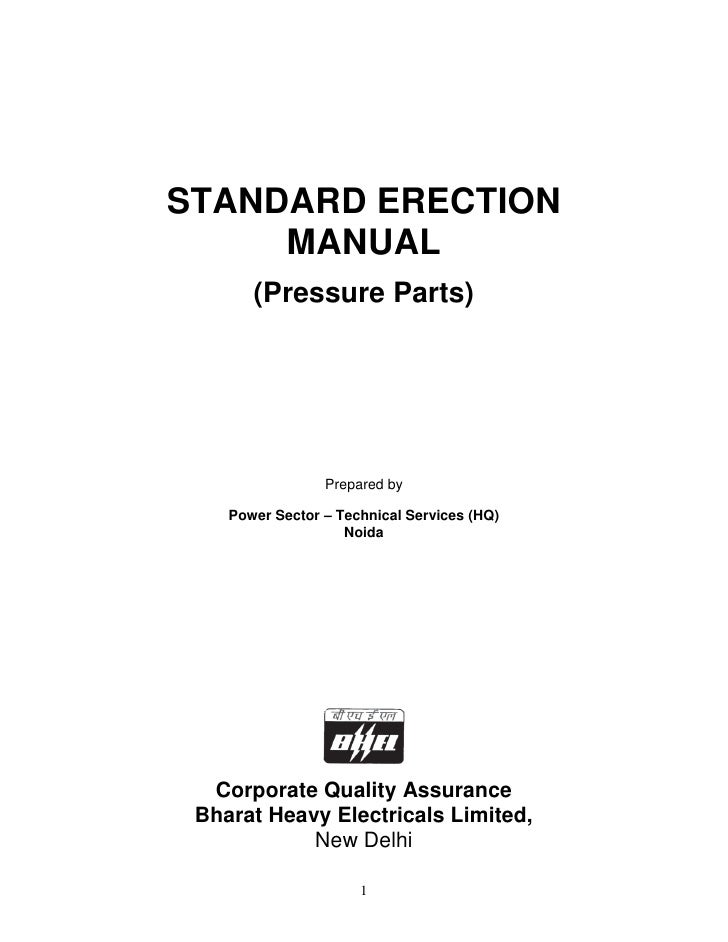 STANDARD ERECTION     MANUAL       (Pressure Parts)                 Prepared by    Power Sector – Technical Services (HQ) ...