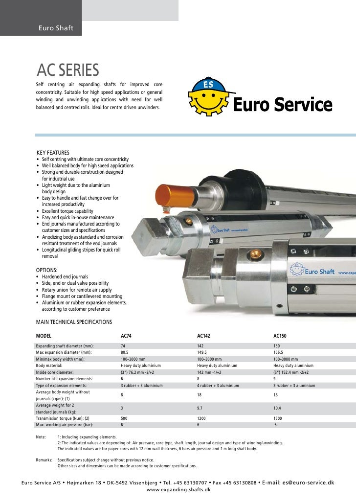Euro	Shaft          AC SERIES      Self	 centring	 air	 expanding	 shafts	 for	 improved	 core	      concentricity.	 Suita...
