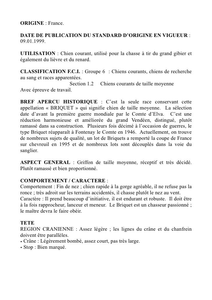 ORIGINE : France.DATE DE PUBLICATION DU STANDARD D'ORIGINE EN VIGUEUR :09.01.1999.UTILISATION : Chien courant, utilisé pou...