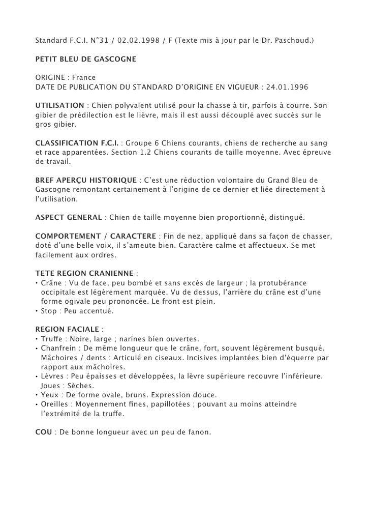 Standard F.C.I. N°31 / 02.02.1998 / F (Texte mis à jour par le Dr. Paschoud.)PETIT BLEU DE GASCOGNEORIGINE : FranceDATE DE...