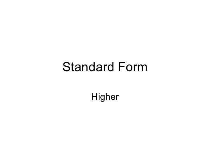 Standard Form Higher
