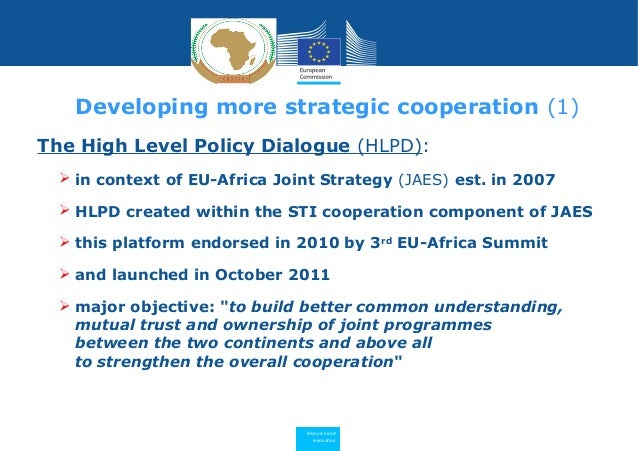 Research and Innovation The High Level Policy Dialogue (HLPD):  in context of EU-Africa Joint Strategy (JAES) est. in 200...