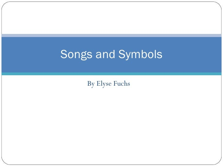 By Elyse Fuchs  Songs and Symbols