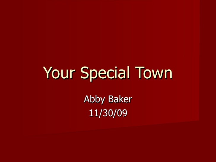 Your Special Town Abby Baker 11/30/09