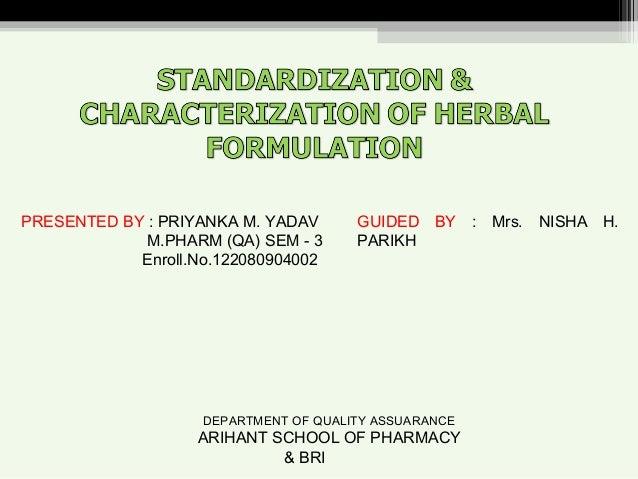 PRESENTED BY : PRIYANKA M. YADAV M.PHARM (QA) SEM - 3 Enroll.No.122080904002 GUIDED BY : Mrs. NISHA H. PARIKH DEPARTMENT O...