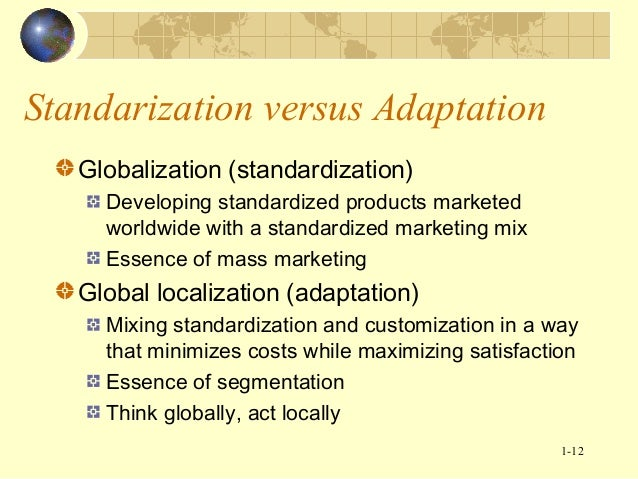 standardized vs localized strategy To centralize or decentralize your marketing by: dr  islam  service oriented organizations have the tendency for using a mix-strategy of centralizing and.