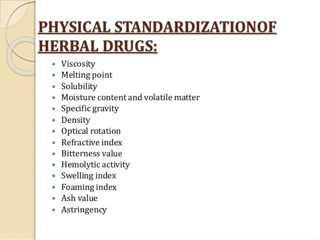 standardization of herbal drugs Standardization of herbal drugs quality control of herbal medicines is a tedious  and difficult job commercialization of the manufacture of these medicines to.