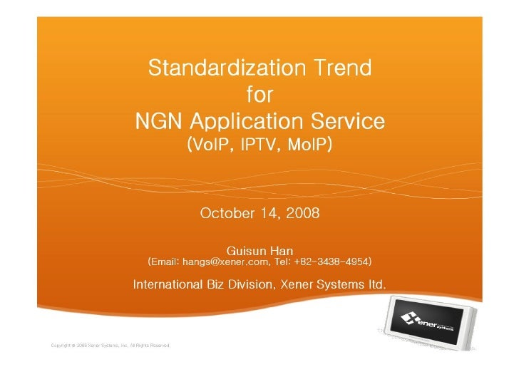 Standardization Trend For Ngn Application Service   Guisun Han(At Xener Systems)