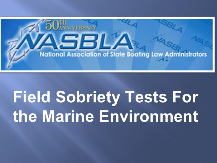 Field Sobriety Tests For the Marine Environment
