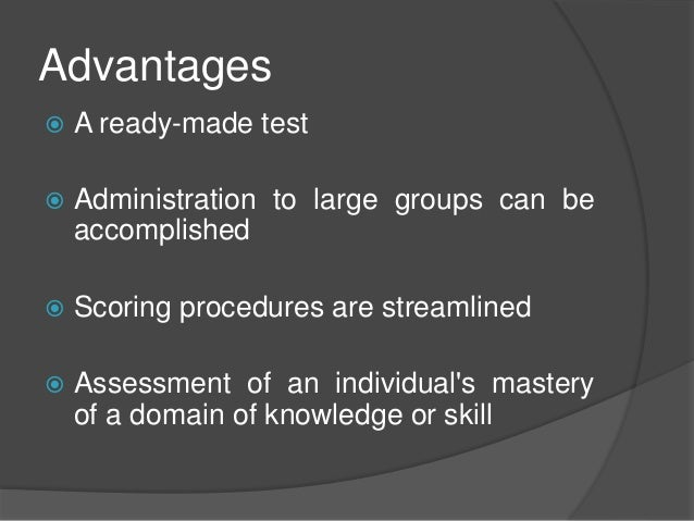 advantages and disadvantages on standardized testing One of the main advantages of standardized testing is that the  that these aren't  negatives of standardized tests, but criticisms of.
