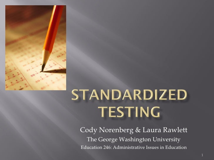 Cody Norenberg & Laura Rawlett The George Washington University Education 246: Administrative Issues in Education