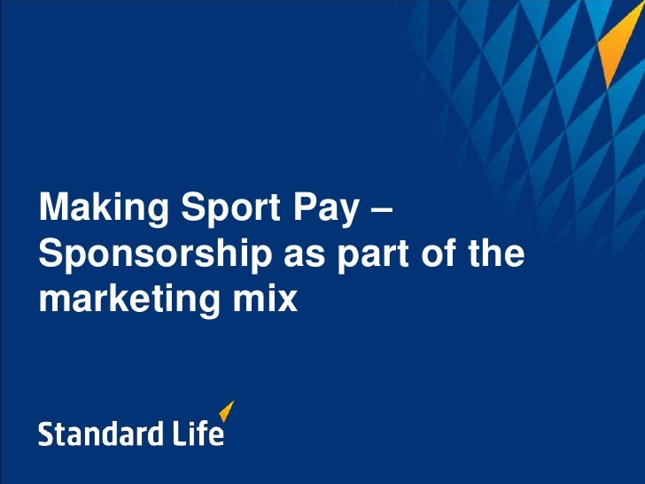 Making Sport Pay –Sponsorship as part of themarketing mix