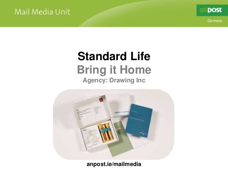 Standard Life<br />Bring it Home<br />Agency: Drawing Inc<br />anpost.ie/mailmedia<br />