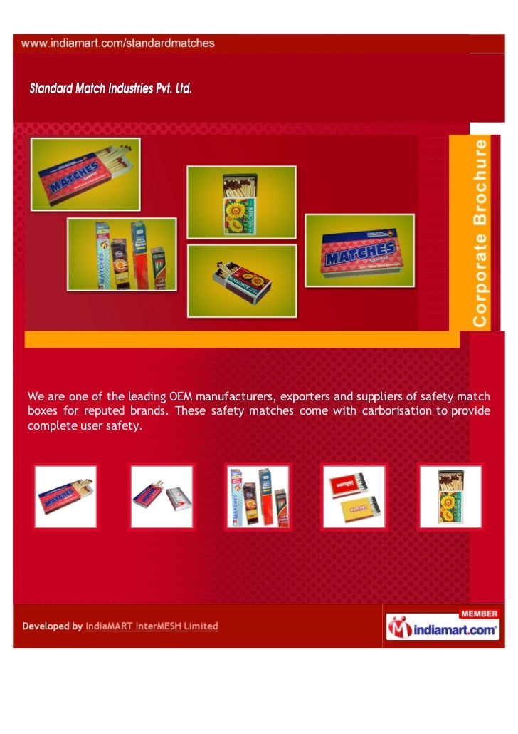 We are one of the leading OEM manufacturers, exporters and suppliers of safety matchboxes for reputed brands. These safety...
