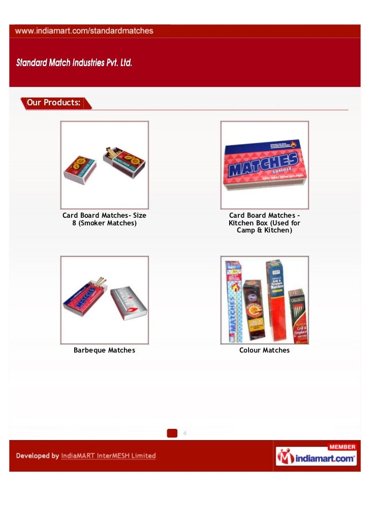 Our Products:        Card Board Matches- Size   Card Board Matches -          8 (Smoker Matches)       Kitchen Box (Used f...