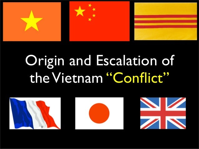 "Origin and Escalation ofthe Vietnam ""Conflict"""