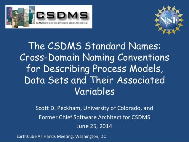 The CSDMS Standard Names: Cross-Domain Naming Conventions for Describing Process Models, Data Sets and Their Associated Va...