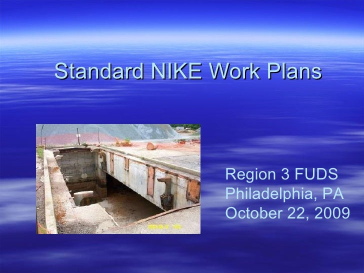 Standard NIKE Work Plans Region 3 FUDS  Philadelphia, PA  October 22, 2009