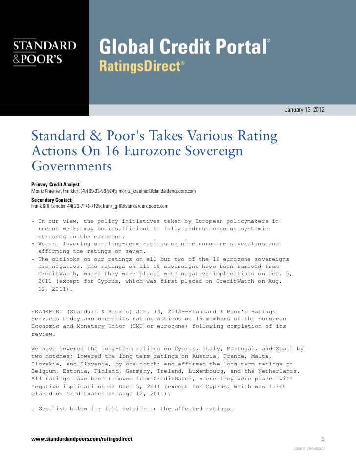 January 13, 2012Standard & Poors Takes Various RatingActions On 16 Eurozone SovereignGovernmentsPrimary Credit Analyst:Mor...